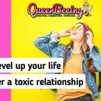 9 Ways to Level Up Your Life After a Toxic Relationship