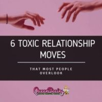 6 Soul-Destroying Toxic Relationship Moves That Most People Overlook